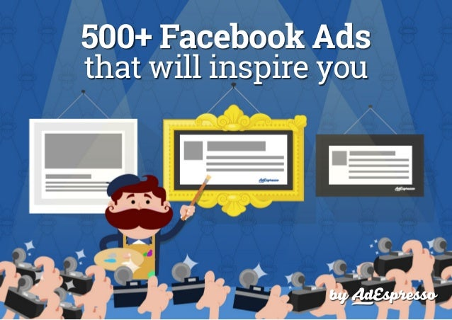 by 500+ Facebook Ads that will inspire you