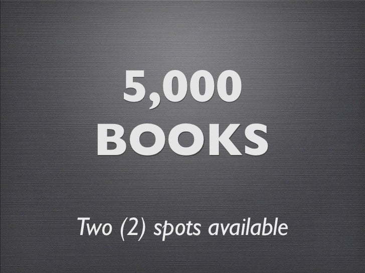 5,000 BOOKSTwo (2) spots available