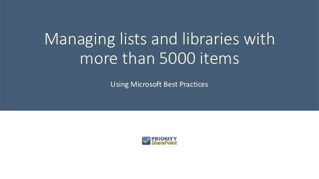Managing lists and libraries with more than 5000 items Using Microsoft Best Practices