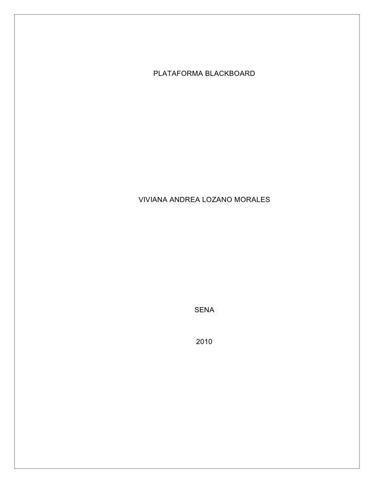 PLATAFORMA BLACKBOARD     VIVIANA ANDREA LOZANO MORALES                 SENA                2010