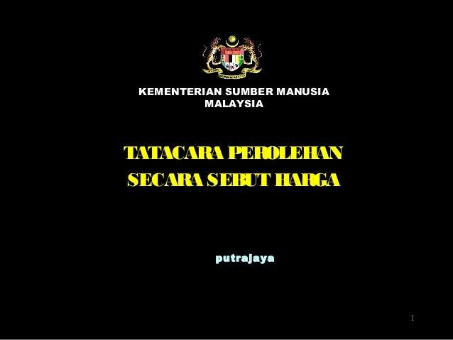TATACARA PEROLEHAN SECARA SEBUT HARGA putrajaya KEMENTERIAN SUMBER MANUSIA MALAYSIA