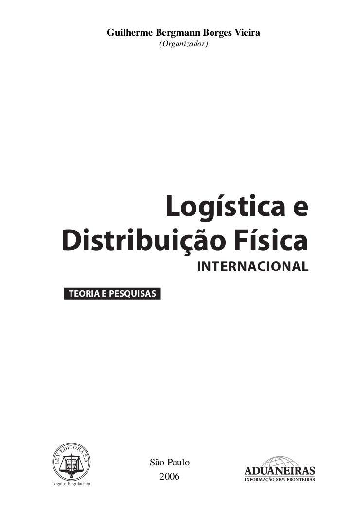 Guilherme Bergmann Borges Vieira                     (Organizador)        Logística eDistribuição Física                  ...
