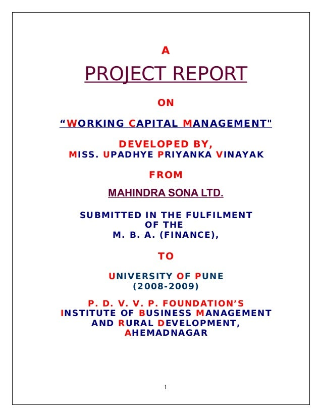 """A  PROJECT REPORT ON """" W ORKING C APITAL M ANAGEMENT"""" DEVELOPED BY, MISS. UPADHYE PRIYANKA VINAYAK  FROM  MAHINDRA SONA LT..."""