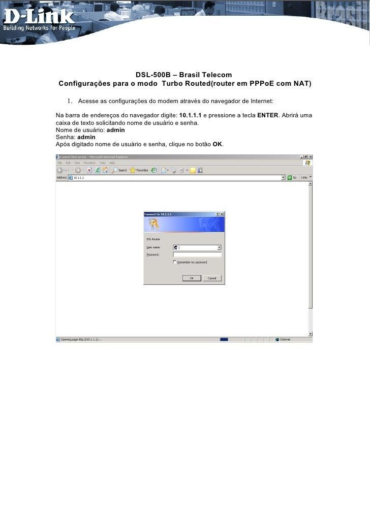 DSL-500B – Brasil Telecom Configurações para o modo Turbo Routed(router em PPPoE com NAT)     1. Acesse as configurações d...