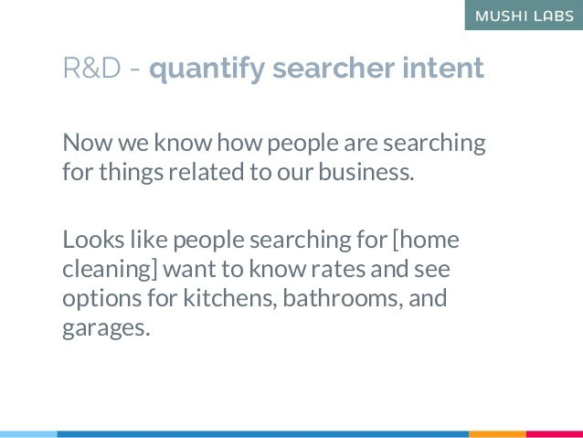 R&D - quantify searcher intent Now we know how people are searching for things related to our business. Looks like people ...