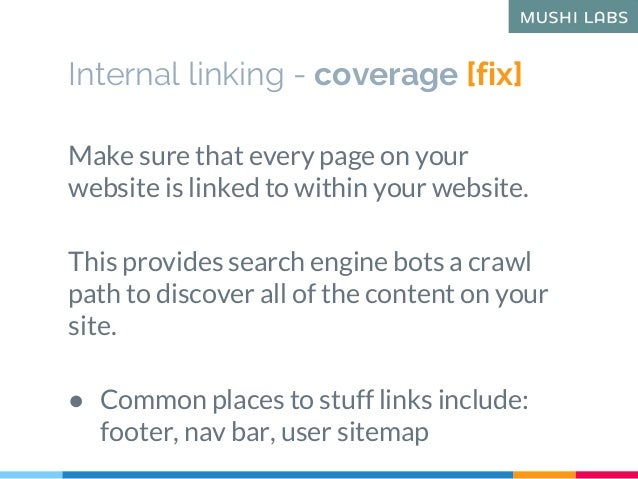 Internal linking - coverage [fix] Make sure that every page on your website is linked to within your website. This provide...
