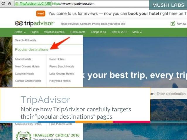 "TripAdvisor Notice how TripAdvisor carefully targets their ""popular destinations"" pages"