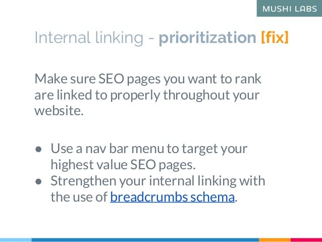 Internal linking - prioritization [fix] Make sure SEO pages you want to rank are linked to properly throughout your websit...