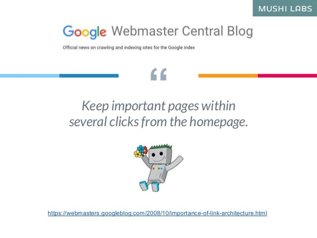 """""""Keep important pages within several clicks from the homepage. https://webmasters.googleblog.com/2008/10/importance-of-lin..."""