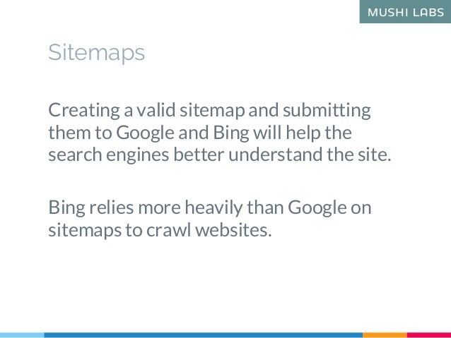 Sitemaps Creating a valid sitemap and submitting them to Google and Bing will help the search engines better understand th...