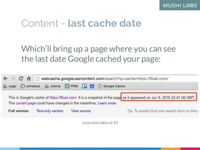 Content - last cache date Which'll bring up a page where you can see the last date Google cached your page: screenshot tak...