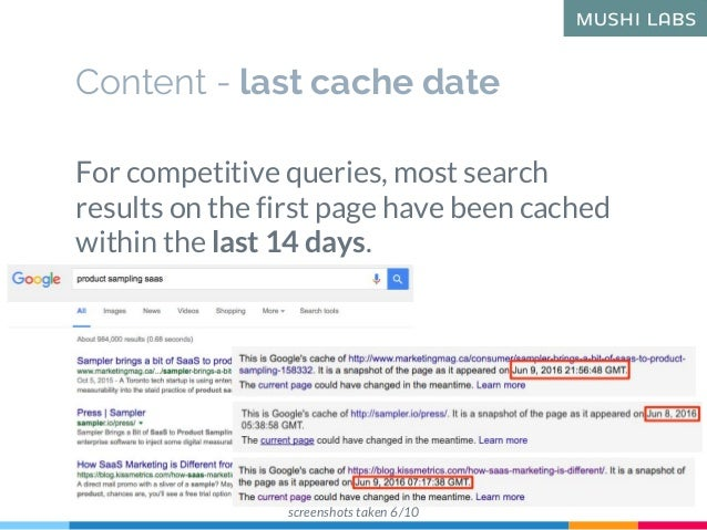 Content - last cache date For competitive queries, most search results on the first page have been cached within the last ...