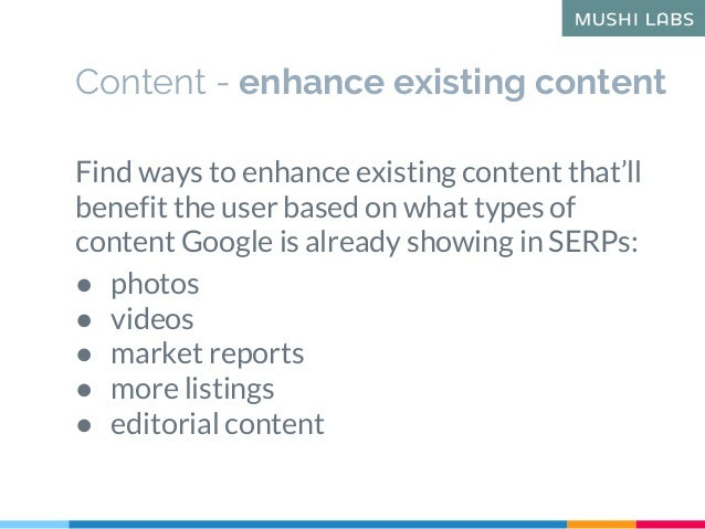Content - enhance existing content Find ways to enhance existing content that'll benefit the user based on what types of c...