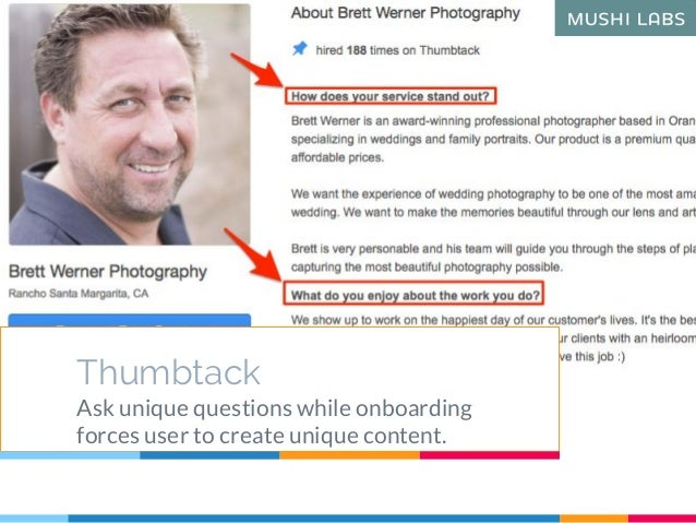 Thumbtack Ask unique questions while onboarding forces user to create unique content.