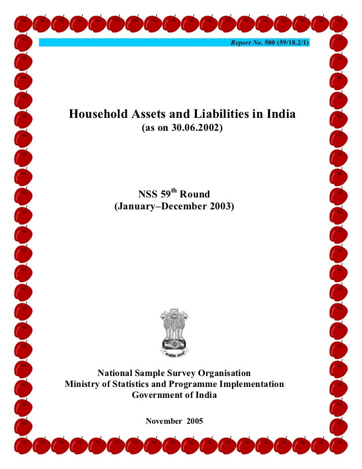 Report No. 500 (59/18.2/1)Household Assets and Liabilities in India                 (as on 30.06.2002)                NSS ...
