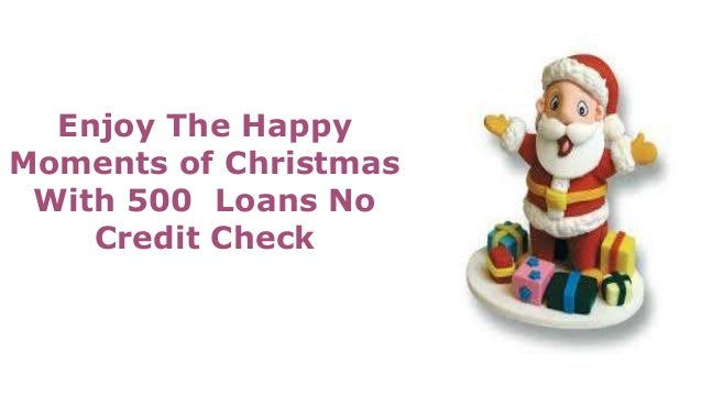 500 loans ultimate stress free financial help available for christ - Christmas Loans No Credit Check