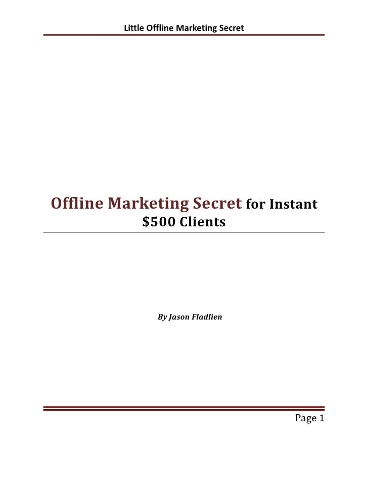 Little Offline Marketing SecretOffline Marketing Secret for Instant             $500 Clients                 By Jason Flad...