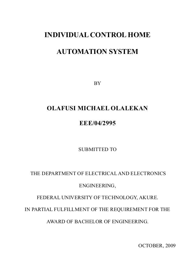 INDIVIDUAL CONTROL HOMEAUTOMATION SYSTEMBYOLAFUSI MICHAEL OLALEKANEEE/04/2995SUBMITTED TOTHE DEPARTMENT OF ELECTRICAL AND ...