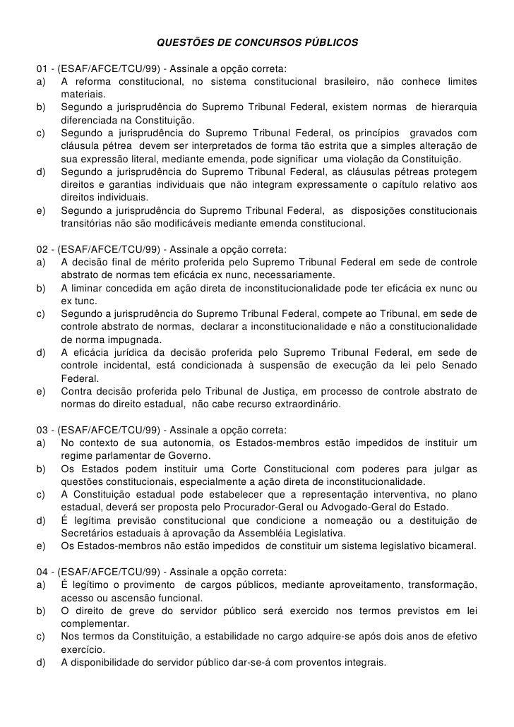 QUESTÕES DE CONCURSOS PÚBLICOS  01 - (ESAF/AFCE/TCU/99) - Assinale a opção correta: a) A reforma constitucional, no sistem...