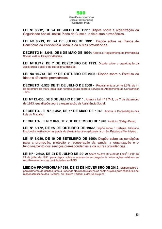 500 Questões comentadas Direito Previdenciário Concurso INSS 13 LEI Nº 8.212, DE 24 DE JULHO DE 1991: Dispõe sobre a organ...