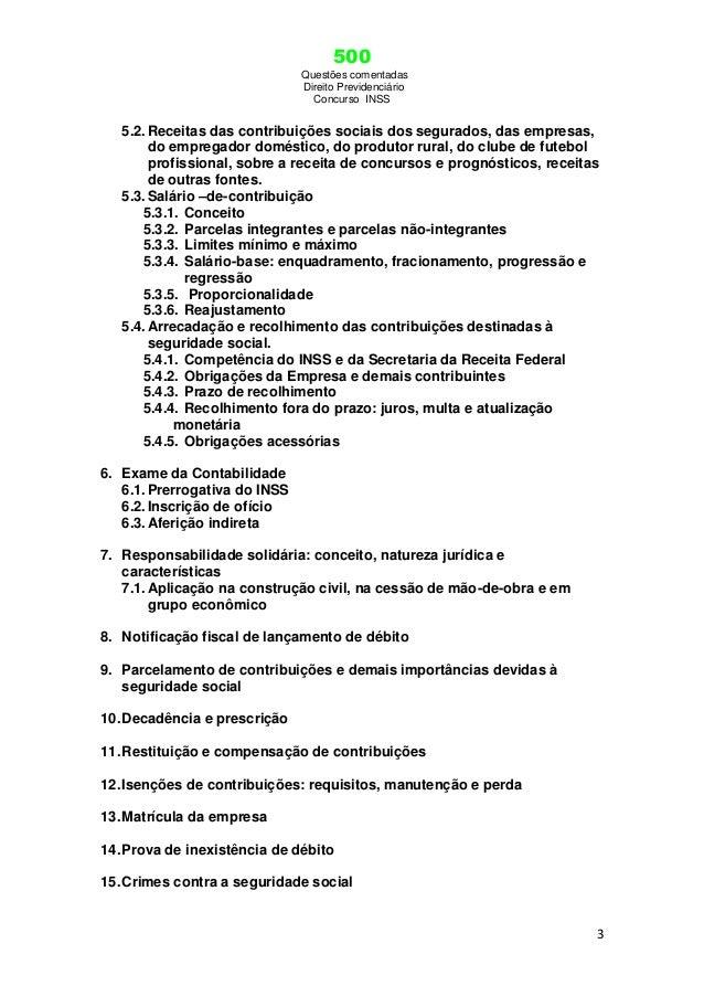 500 Questões comentadas Direito Previdenciário Concurso INSS 3 5.2.Receitas das contribuições sociais dos segurados, das e...