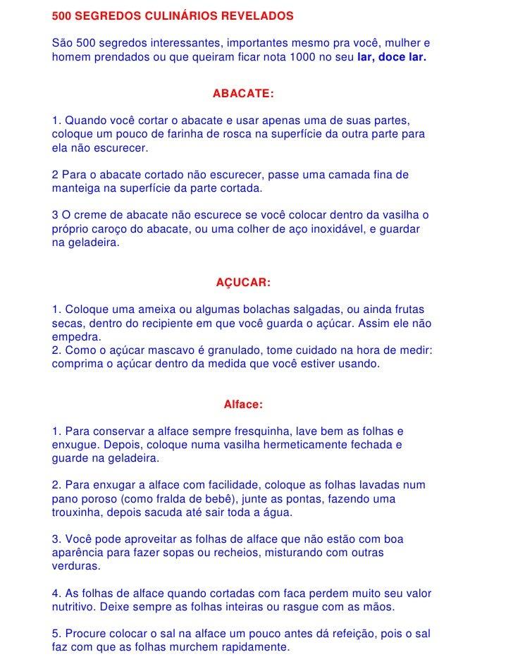 500 SEGREDOS CULINÁRIOS REVELADOSSão 500 segredos interessantes, importantes mesmo pra você, mulher ehomem prendados ou qu...