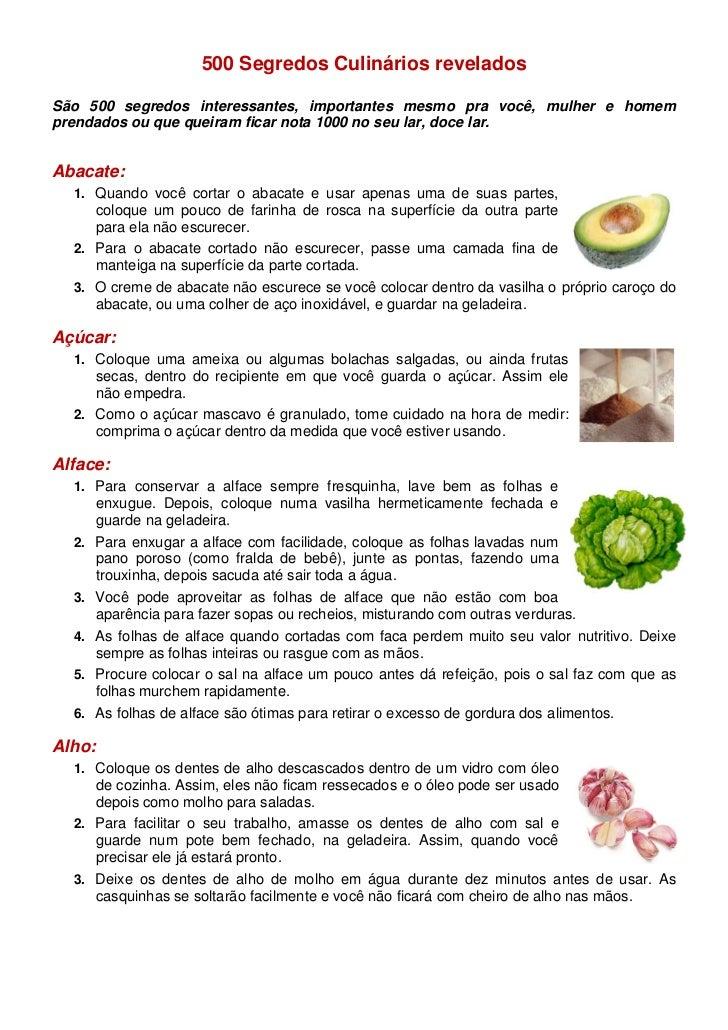 500 Segredos Culinários reveladosSão 500 segredos interessantes, importantes mesmo pra você, mulher e homemprendados ou qu...