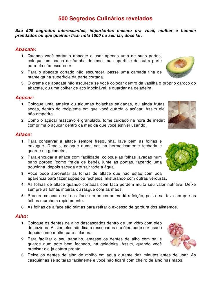 500 Segredos Culinários revelados  São 500 segredos interessantes, importantes mesmo pra você, mulher e homem prendados ou...