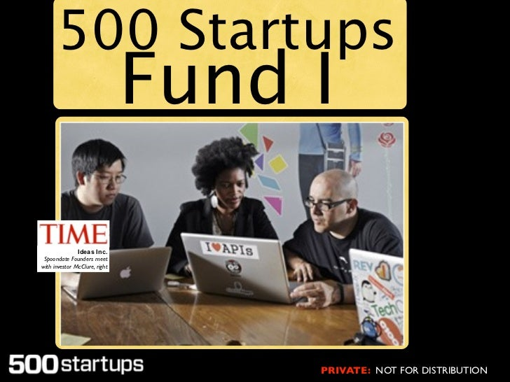 500 Startups                               Fund I               Ideas Inc. Spoondate Founders meetwith investor McClure, r...