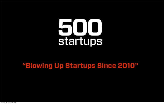 """Blowing Up Startups Since 2010""Tuesday, December 18, 2012"