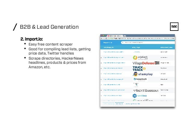 B2B & Lead Generation/ 2. import.io: • Easy free content scraper • Good for compiling lead lists, getting price data, Tw...