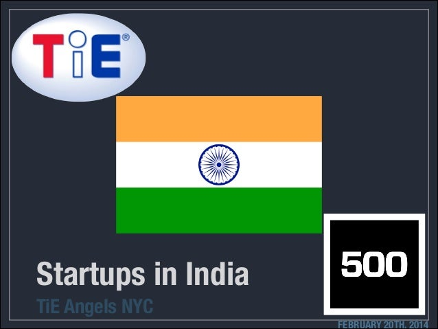 Startups in India TiE Angels NYC FEBRUARY 20TH, 2014