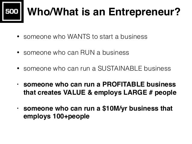 How Big Is The Market? Q: How Many Entrepreneurs? • How Many People = 7,000,000,000 on earth • 1% of Humanity is Entrepren...
