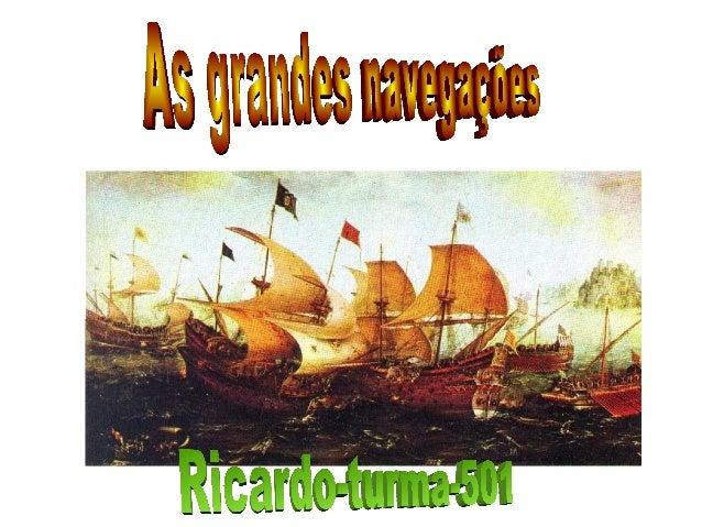 As grandes navegações ocorreram nos séculos XV e XVI e principalmente foram realizadas pelo Portugueses e Espanhóis no int...