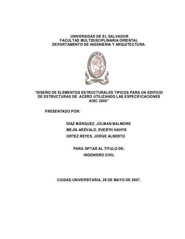 """UNIVERSIDAD DE EL SALVADOR FACULTAD MULTIDISCIPLINARIA ORIENTAL DEPARTAMENTO DE INGENIERIA Y ARQUITECTURA. """"DISEÑO DE ELEM..."""