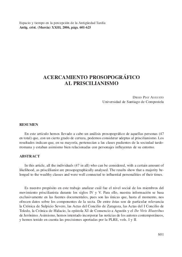601 ACERCAMIENTO PROSOPOGRÁFICO AL PRISCILIANISMO DIEGO PIAY AUGUSTO Universidad de Santiago de Compostela RESUMEN En este...