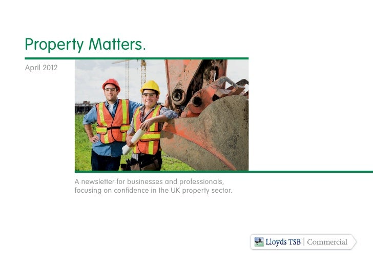 Property Matters.April 2012             A newsletter for businesses and professionals,             focusing on confidence ...