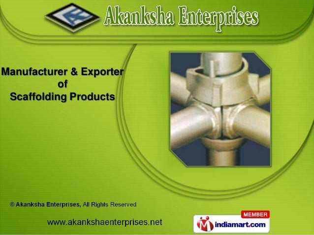 Manufacturer & Exporter           of Scaffolding Products