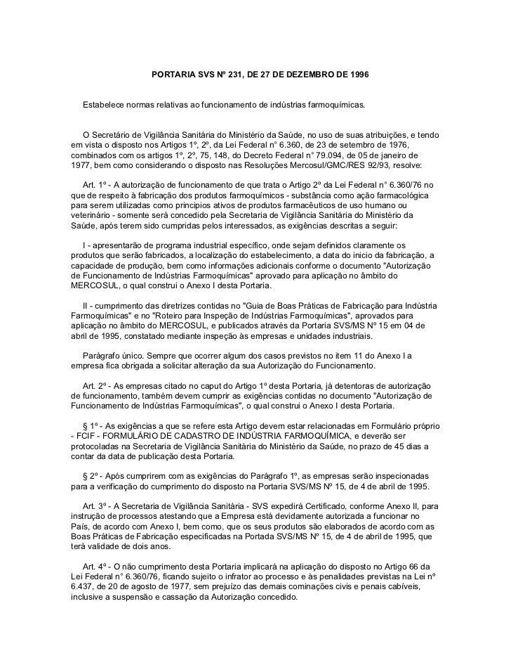PORTARIA SVS Nº 231, DE 27 DE DEZEMBRO DE 1996   Estabelece normas relativas ao funcionamento de indústrias farmoquímicas....