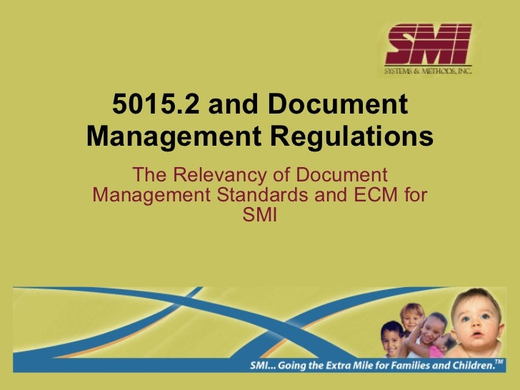 5015.2 and Document Management Regulations The Relevancy of Document Management Standards and ECM for SMI