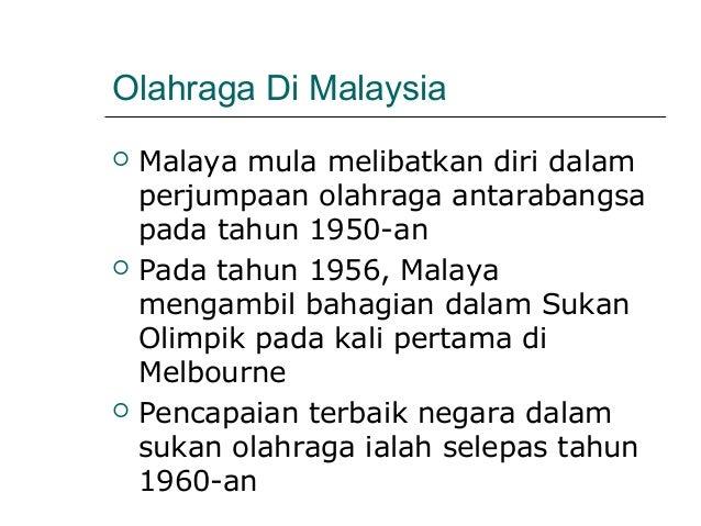 Olahraga Di Malaysia   Malaya mula melibatkan diri dalam    perjumpaan olahraga antarabangsa    pada tahun 1950-an   Pad...