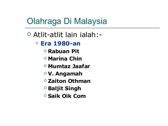 Olahraga Di Malaysia   Atlit-atlit lain ialah:-     Era   1980-an        Rabuan Pit        Marina Chin        Mumtaz ...