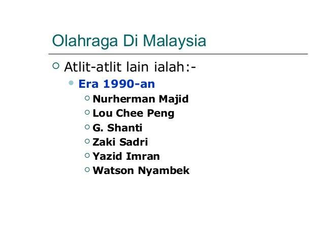 Olahraga Di Malaysia   Atlit-atlit lain ialah:-     Era   1990-an        Nurherman Majid        Lou Chee Peng        ...