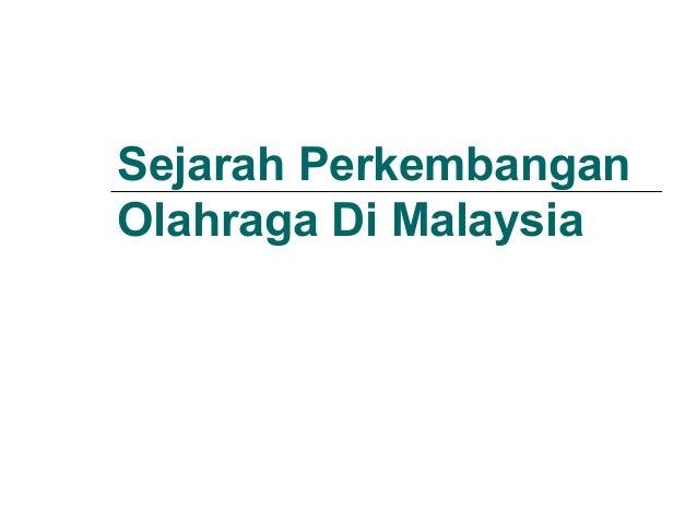 Sejarah PerkembanganOlahraga Di Malaysia