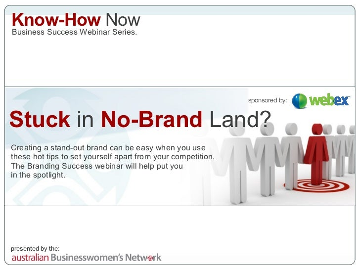 Stuck  in  No-Brand  Land? Creating a stand-out brand can be easy when you use these hot tips to set yourself apart from y...