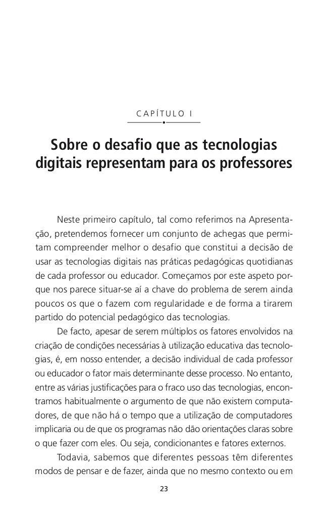 26 Repensar as TIC na educação objeto de revisão à luz das potencialidades que as TIC trazem ao que normalmente se ensina ...