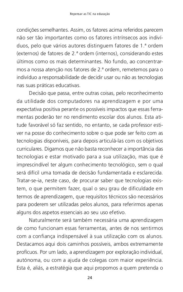 27 CAPÍTULO I — Sobre o desafio que as tecnologias digitais representam para os professores decidir se e quando vale a pen...