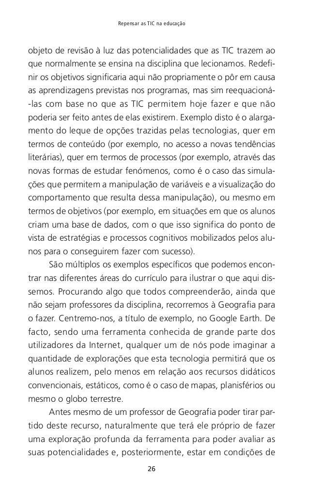 29 CAPÍTULO I — Sobre o desafio que as tecnologias digitais representam para os professores de algo que exige tempo e esfo...