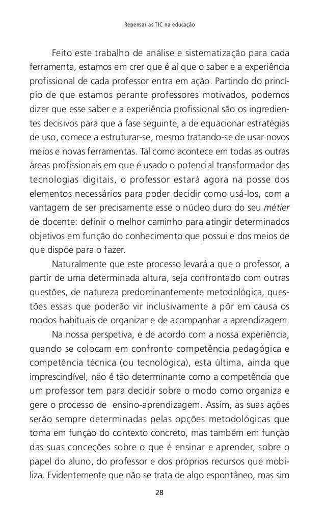 31 CAPÍTULO I — Sobre o desafio que as tecnologias digitais representam para os professores a descoberta de novas e difere...