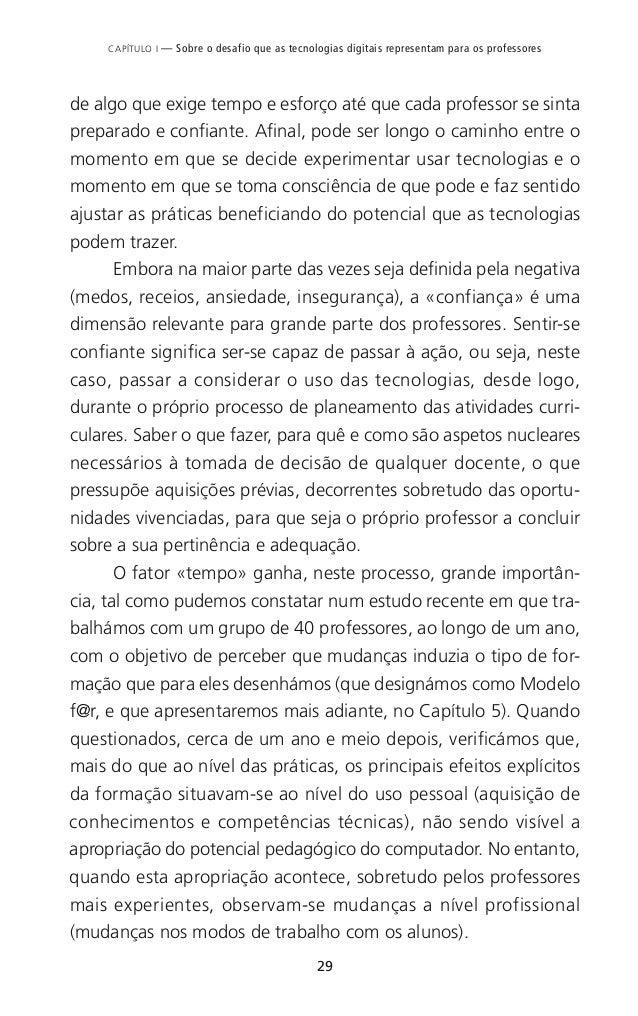 32 Repensar as TIC na educação desenvolver estratégias de aprendizagem autónoma e de autor- regulação; um aluno que é cap...